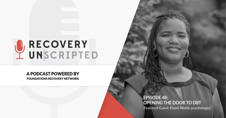 Eboni Webb shares information about dialectical Behavioral Therapy with Recovery Unscripted.