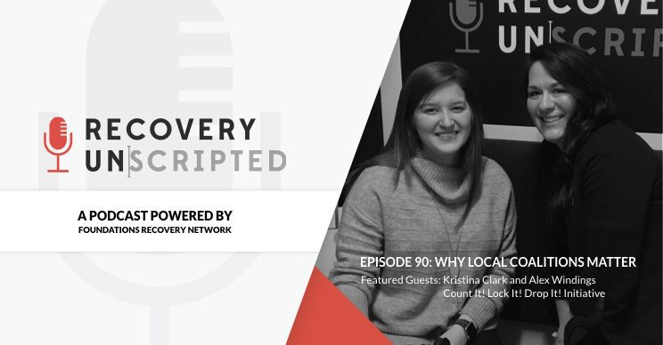 Recovery Unscripted Banner: Episode 90: Why Local Coalitions Matter