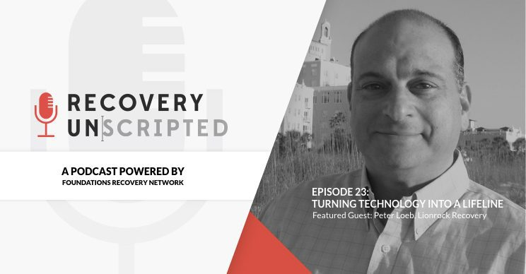Peter Loeb Recovery Unscripted Podcast