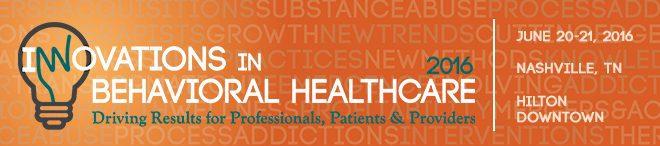 Innovations in Behavioral Healthcare Nashville 2016