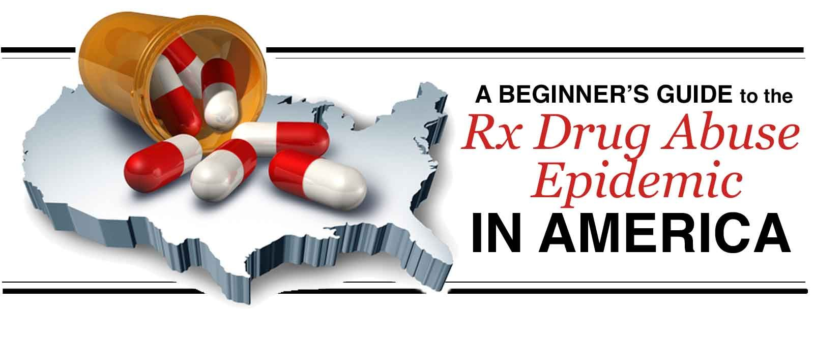 The beginner's guide to prescription drug abuse epidemic in America