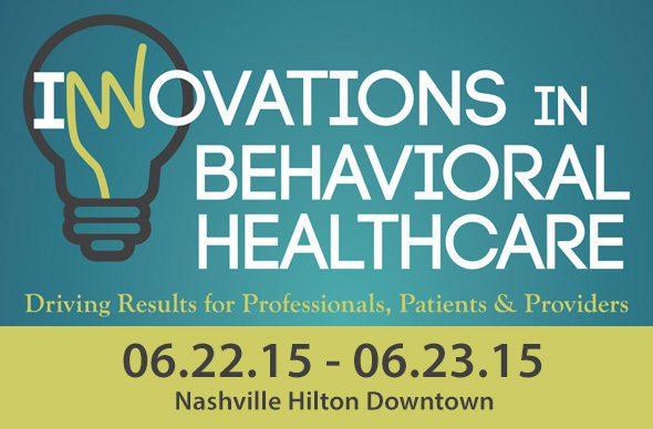 Innovations in Behavioral Healthcare 2015